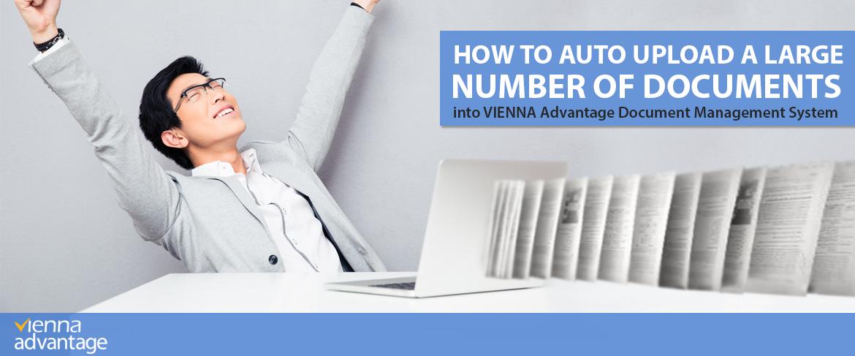 Auto-upload-documents-VIENNA-Advantage-Document-Management